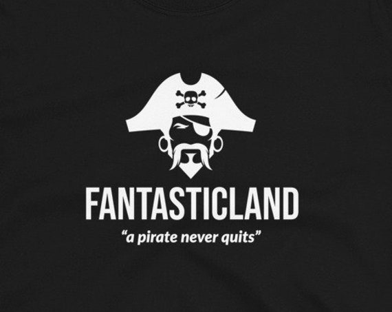 Fantasticland T Shirt, Pirate Tribe, Pirates Never Quit Song, Horror Gifts, Memorabilia, Fan Merch