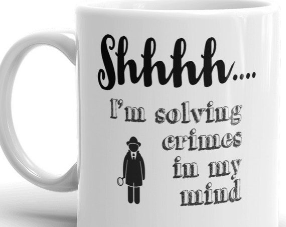 Shhh I'm Solving Crimes in My Mind Mug, True Crime Junkie Mugs, CSI NCIS Fans