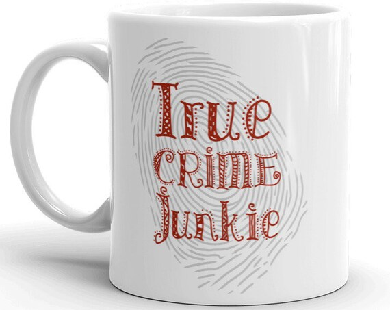 True Crime Junkie Mug, Gifts for Horror Detective Mystery Fans, Murderinos Coffee Mugs