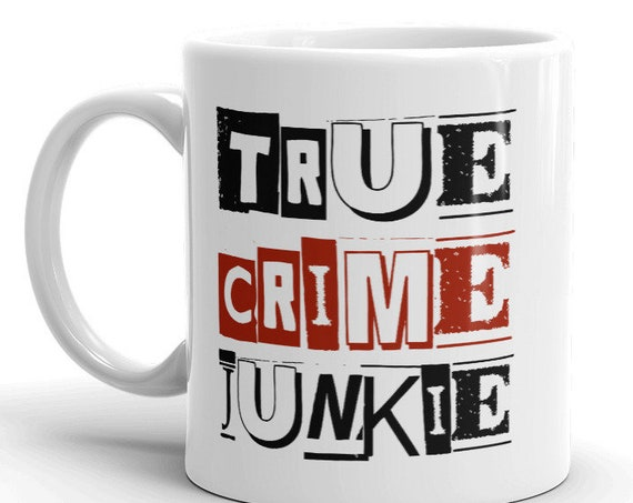 Crime Junkie Mug, Ceramic Coffee Cup for True Crime Addicts