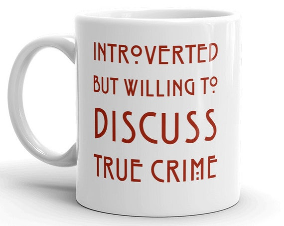 Introvert True Crime Gift, Funny Quote Mug, Basically a Detective Gift for Crime Junkies, Law and Order Fans, Murderinos
