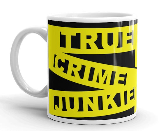 Crime Scene Tape Coffee Mug, True Crime Junkie, Police Detective Mystery Fans, Murderinos, Podcast Addicts, Killer Obsessed Friends
