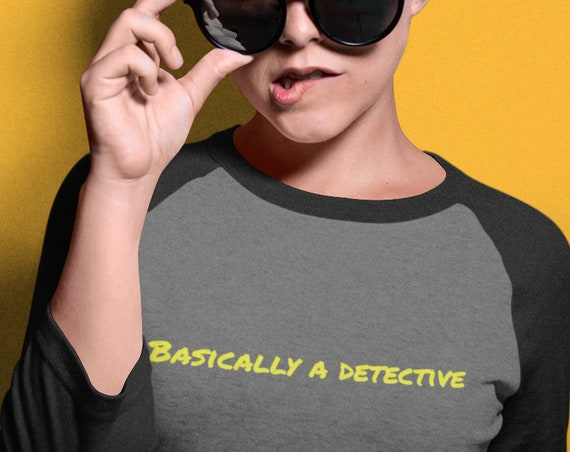 Basically a Detective Shirt Raglan Baseball Style, True Crime Gifts for Murderinos and Criminal Justice Fans