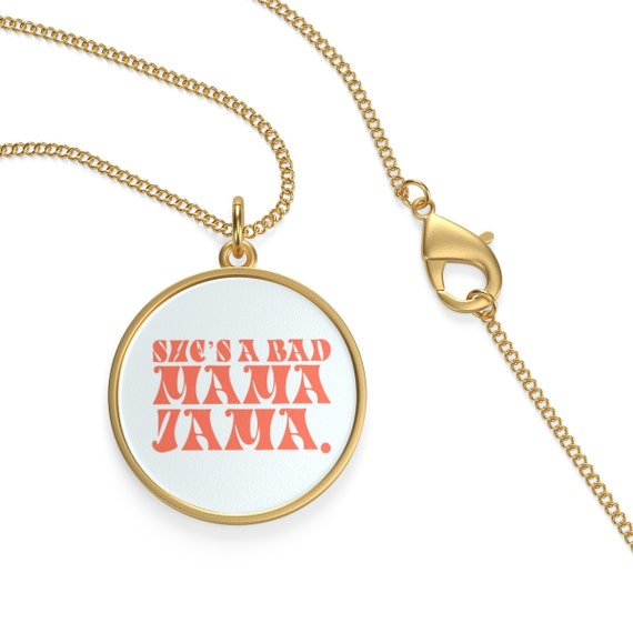 She's a Bad Mama Jama Necklace, Statement Jewelry, Individual Aesthetic, Feminist