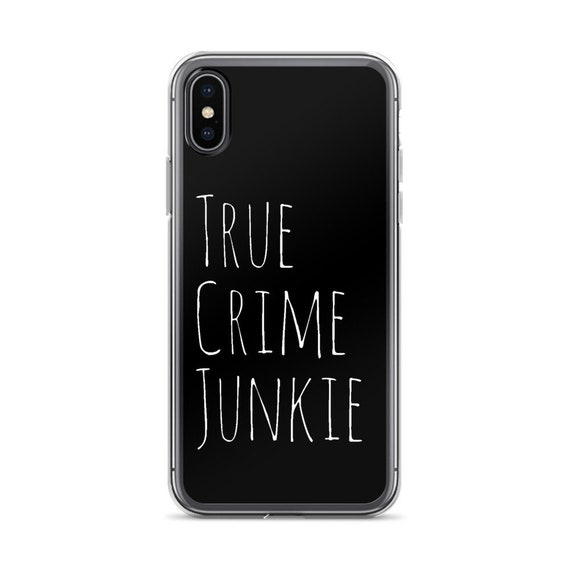 True Crime Junkie iPhone Case, 6 6s 7 8 Plus XS XR Max X, Simple Black Phone Covers, Detective Mysteries