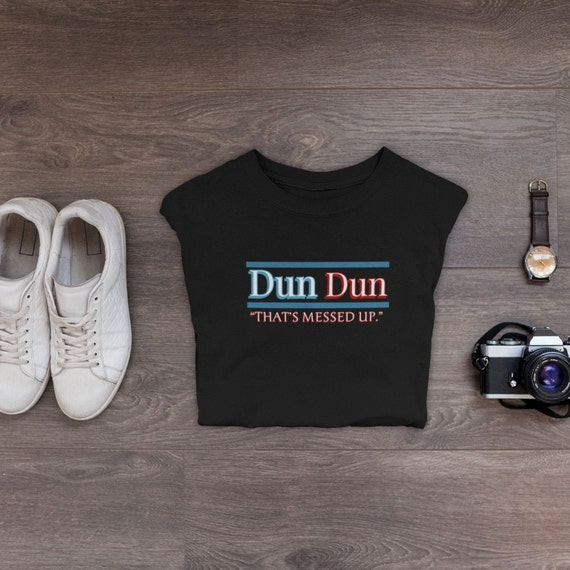 Law and Order SVU Shirt Dun Dun That's Messed Up Quote, Funny Unisex TShirt for Crime Drama Fans