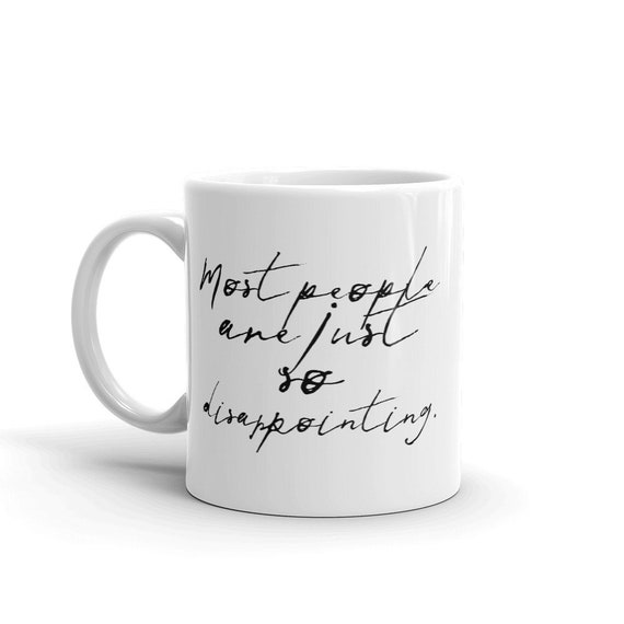 Most People Are Just So Disappointing Mug, Misanthropic Coffee Cup Gift