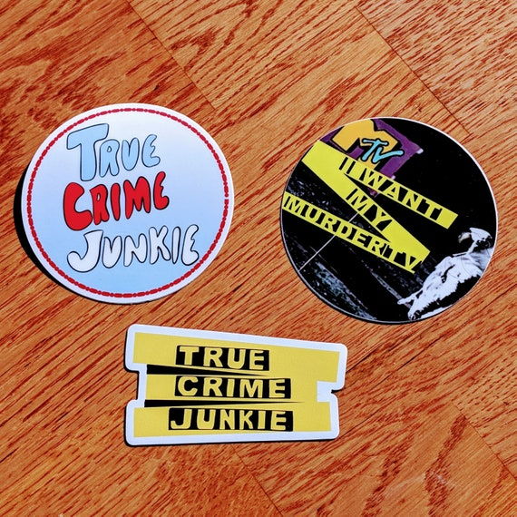 True Crime Junkie Sticker Magnet Calcomanía Thick Durable Vinyl Weatherproof Murderino Stickers