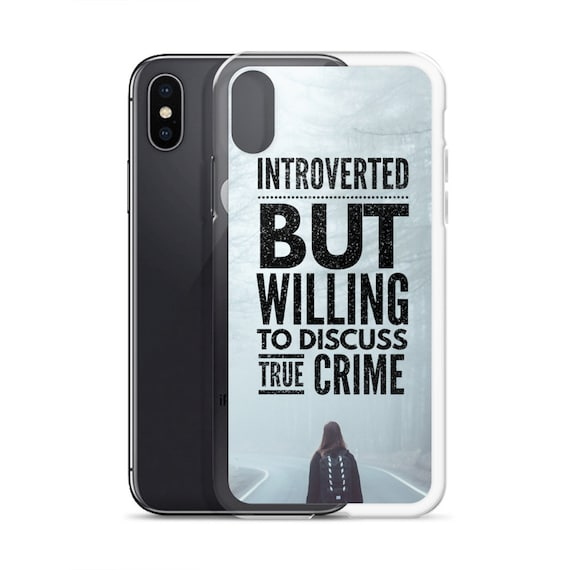 Introvert True Crime iPhone 11 Case XS X XR Max 8 Plus, Funny Quote Cover for Crime Show Fans and Armchair Detectives