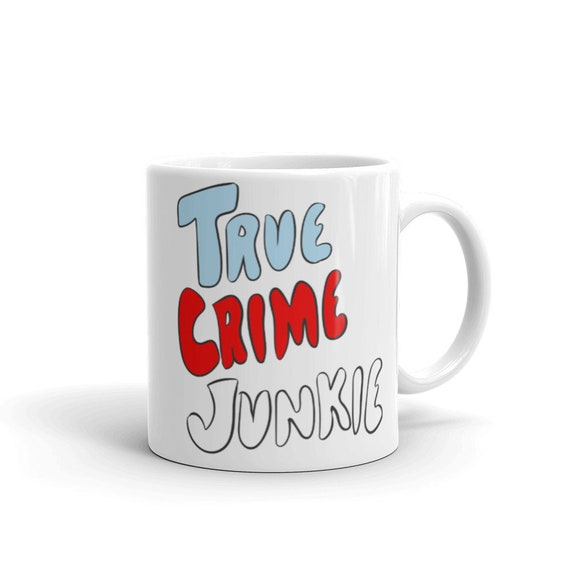 True Crime Junkie Mug Red White and Blue 11oz or 15oz Funny Unique Ceramic Coffee Mug