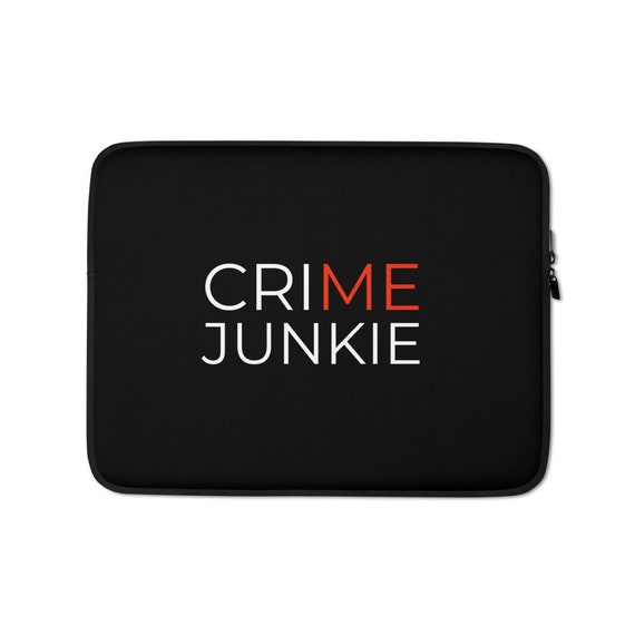 Crime Junkie Laptop Sleeve, Computer Case Cover, True Crime Gifts, 13 or 15 in Macbook