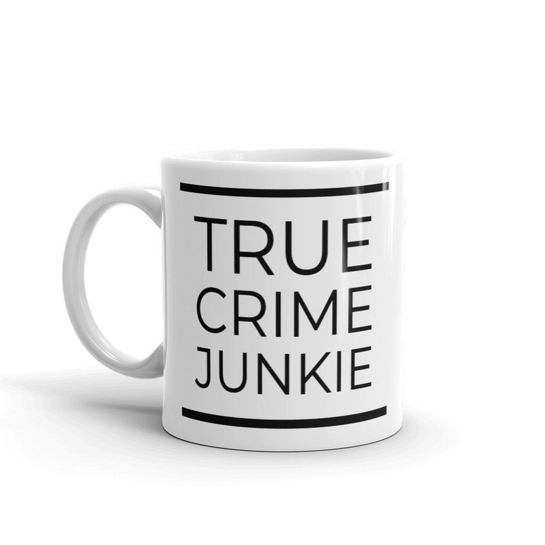 True Crime Junkie Coffee Mug, Podcast and Book Fans, Unsolved Mysteries, My  Favorite Murder, Unique Best Friend Gifts