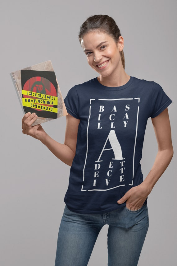 Basically a Detective T Shirt, True Crime Tees, Unisex Small to 3XL Plus Size, Soft and Semi Fitted