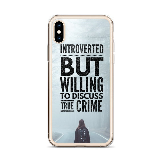 Introverted But Willing to Discuss True Crime Phone Case, iPhone 11 Max Pro Galaxy s10, Crime Junkie Cover