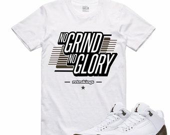 6e06e973994 Air Jordan III Mocha 3 T Shirt Retro No GRIND No GLORY Sneakerhead Sneaker  Tee