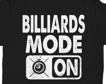 b6761218e Billiards T Shirts Funny Billiards Shirt Cool Pool Tee Saying Gift For Mens  Women League Billiards Graphic / Billiards Mode On