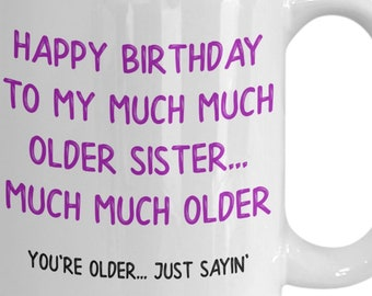 Sister Gift Mug Big For Birthday Older Funny