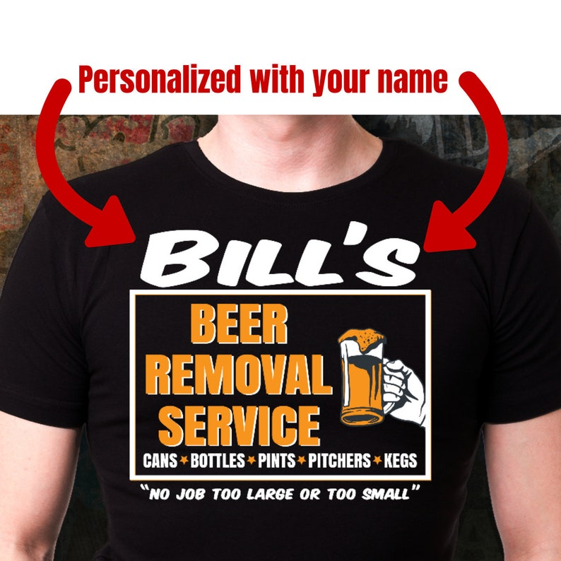 9ad2e722dc7e Personalized Beer Shirt Beer Removal Service Custom beer | Etsy