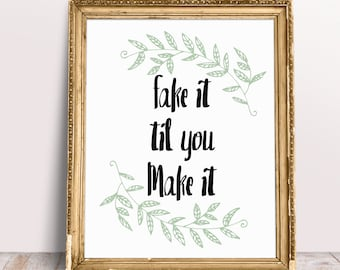 Fake it Til you Make it Printable Quote Wall Art, Watercolor Leaves, Inspirational Wall Art, Fake it Till you Make it, Home Wall Decor