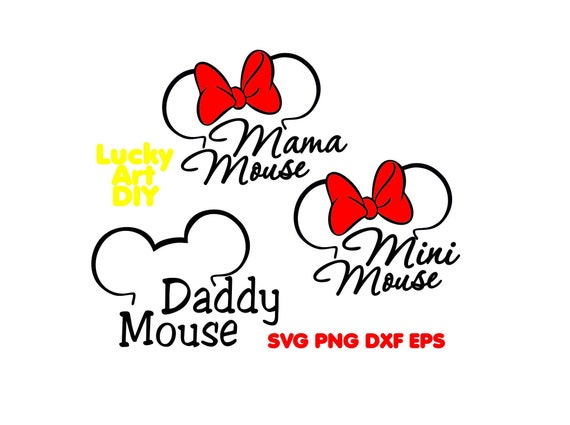 Mini Mouse svg Mama mouse Daddy Disney Quotes family shirt Trip Minnie bow  Mickey Ears svg files sayings Dxf Cut files eps, png cricut