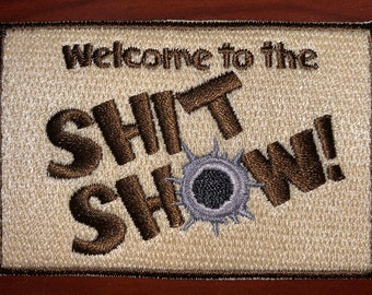 """Welcome to the Shit Show! morale patch 2""""H x 3""""W"""