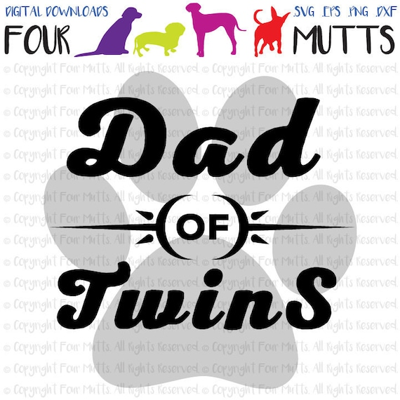 Dad Of Twins Twins Svg Dxf Eps Png Cut Files Quote Cut File Etsy