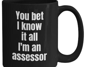 Assessor coffee mug - you bet i know it all i'm an assessor - gifts for assessors - ceramic, black