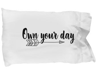 Own your day pillow case - white, standard size - positive affirmation gifts