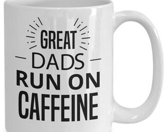 Great dad's run on caffeine mug - 11/15 oz white coffee mug - dad gift