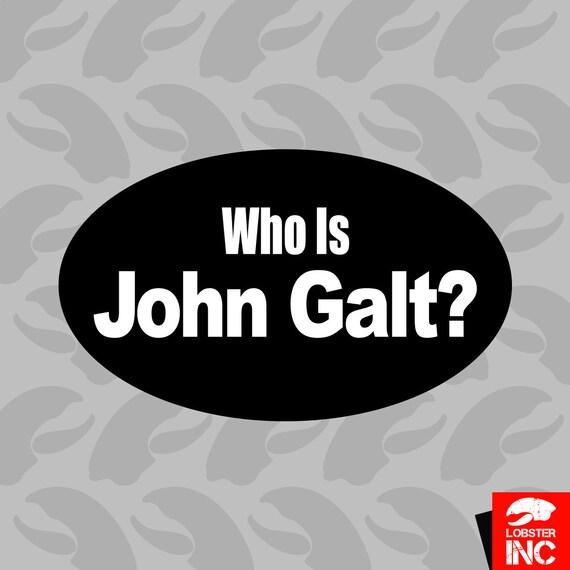 Oval Who Is John Galt Sticker Self Adhesive Vinyl Atlas Shrugged C104