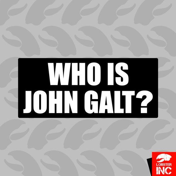 Who Is John Galt Sticker Self Adhesive Vinyl Atlas Shrugged C103