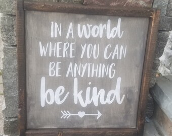 Be Kind Sign