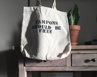 Tampons Should Be Free tote