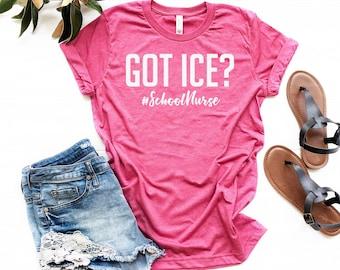 b40cf2b4c8 School Nurse T Shirts - Got Ice - School Nurse Shirts - Unisex Style - 6  Colors - Up to 4 XL - School Nurse Shirts - School Nurse Gifts