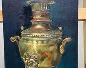 Original Oil painting still life Russian Samovar