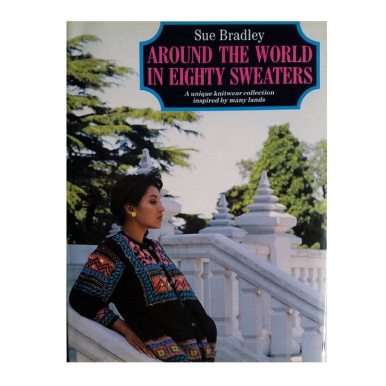 Knitting Books Around The World In Eighty Sweaters By Sue Etsy