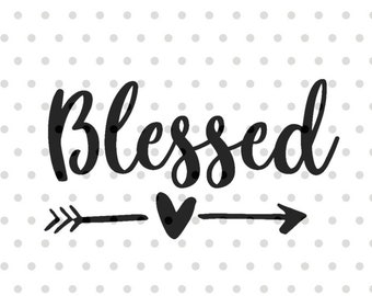 Blessed SVG, Blessed svg, dxf and png instant download, Inspirational SVG, Spiritual SVG, Religious svg for Cricut and Silhouette