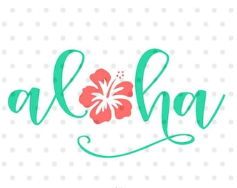 Aloha SVG, Summer svg, dxf and png instant download, Hawaiian summer SVG for Cricut and Silhouette, Habiscus SVG, hello summer svg