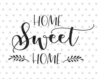 Home Sweet Home SVG, Home svg, dxf and png instant download, Front door sign SVG, Greeting SVG for Cricut and Silhouette, wood sign svg