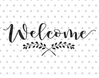Welcome SVG, Welcome svg, dxf and png instant download, Front door sign SVG, Greeting SVG for Cricut and Silhouette