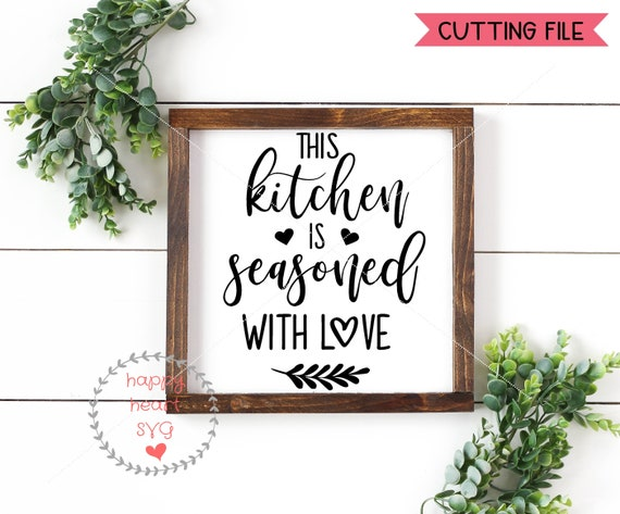 This Kitchen Is Seasoned With Love Svg Kitchen Svg Dxf And Etsy