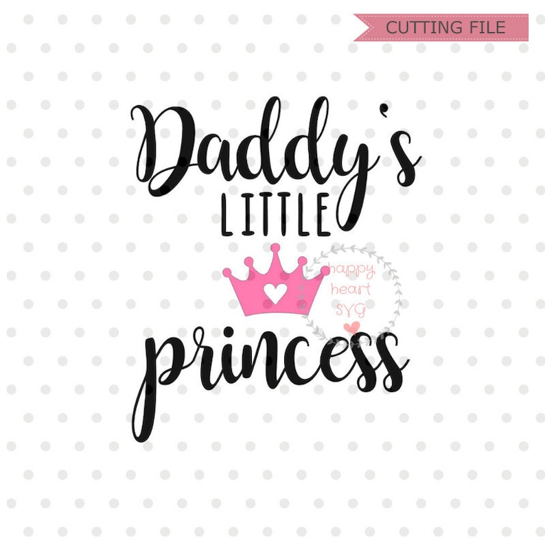 Daddys Little Princess Svg Daddys Girl Svg Dxf And Etsy