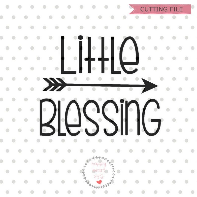 Little Blessing Svg Newborn Svg Dxf And Png Instant Etsy