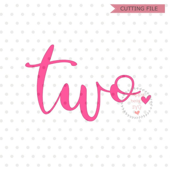 Two SVG Birthday SVG File Second Birthday Svg Dxf And Png