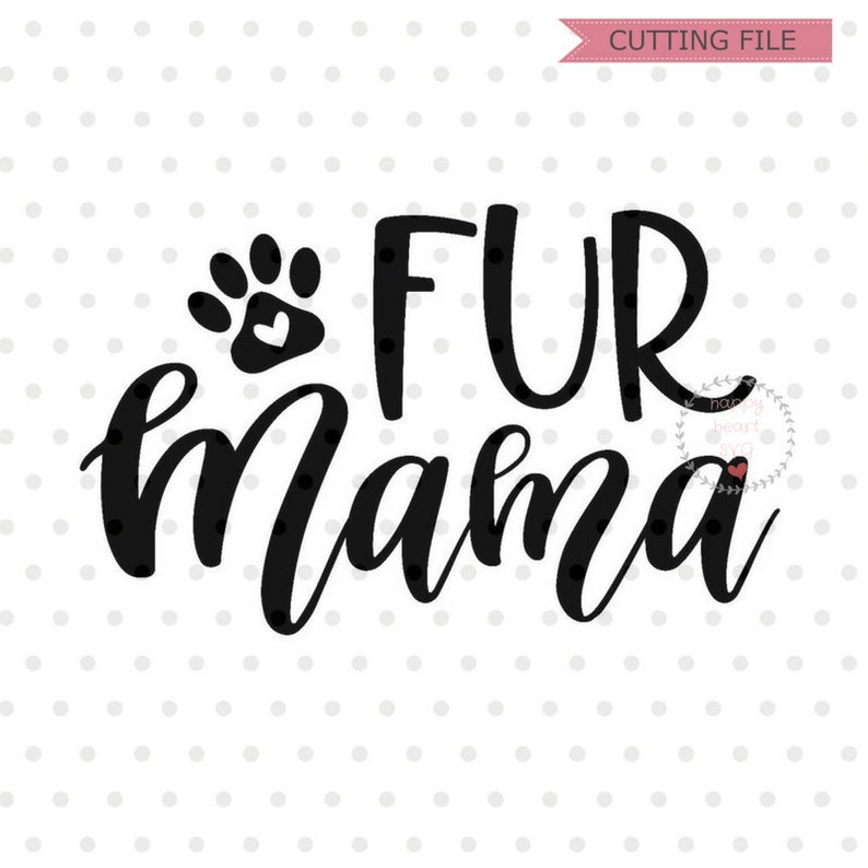 d79f3b33e4 Fur Mama SVG Dog Mom svg dxf and png instant download Cat | Etsy