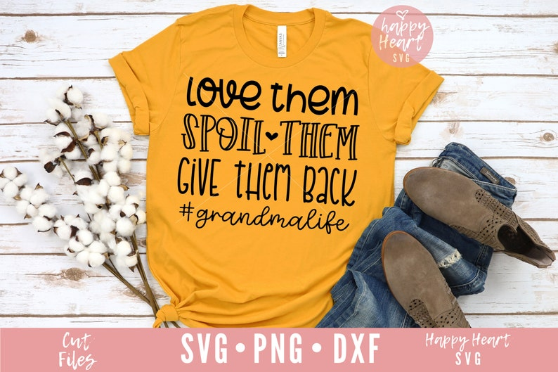 Download Love Them Spoil Them Give Them Back svg Grandma Life svg ...