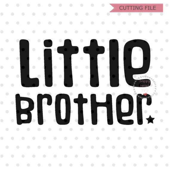 Little Brother Svg Brother Svg Dxf And Png Instant Download Etsy
