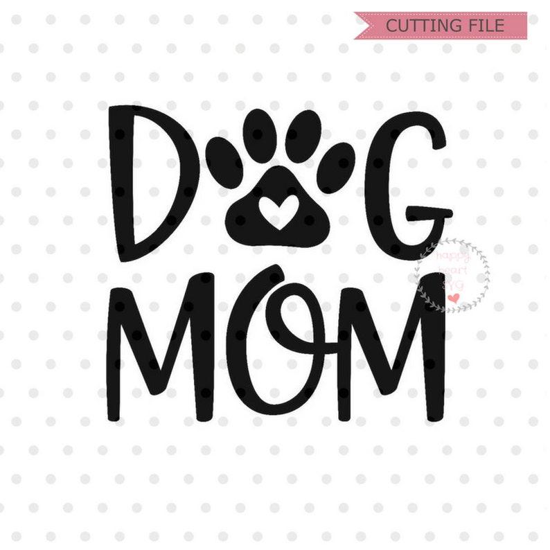 c1bff3f7b9 Dog Mom SVG Dog Mama svg dxf and png instant download Cat | Etsy