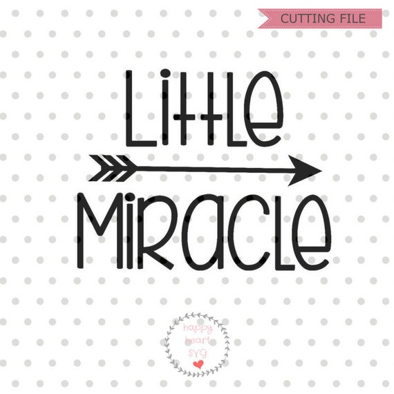 Little Miracle Svg Newborn Svg Dxf And Png Instant Download Etsy