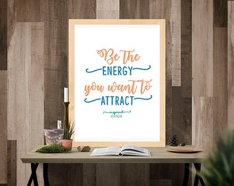 Poster Be The Energy You Want to Attract